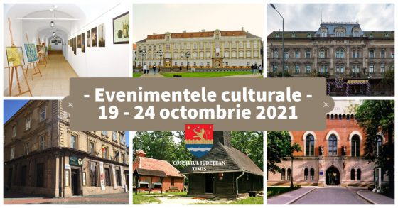 Evenimente culturale ale Consiliului Județean Timiș , în săptămâna 19 – 24 octombrie
